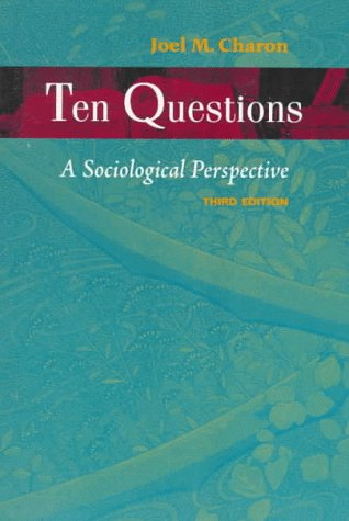 9780534525699: Ten Questions: A Sociological Perspective
