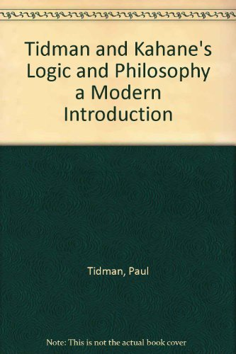 Tidman and Kahane's Logic and Philosophy a Modern Introduction (0534526152) by Tidman, Paul