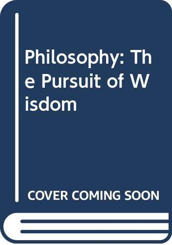 9780534526689: Philosophy: The Pursuit of Wisdom