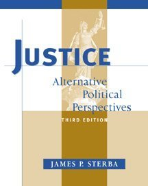 Justice: Alternative Political Perspectives: James P. Sterba