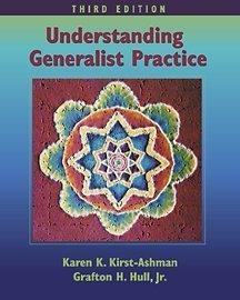 Understanding Generalist Practice (with InfoTrac): Karen K. Kirst-Ashman,