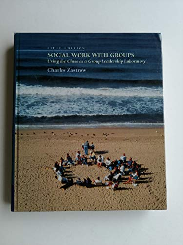 9780534528140: Social Work with Groups: Using the Class as a Group Leadership Laboratory