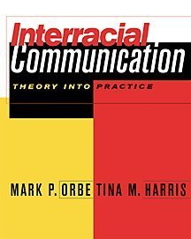 9780534528508: Interracial Communication: Theory Into Practice (with InfoTrac) (Speech & Theater Series)