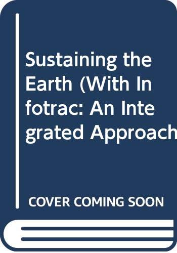 Sustaining the Earth (With Infotrac: An Integrated: Miller, Miller, Jr.,