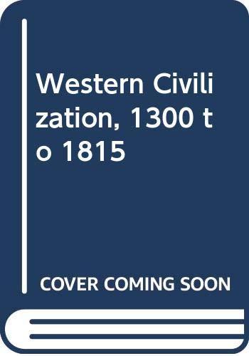 Western Civilization: Volume B: 1300-1815 (Chapters 11-19,: Jackson J. Spielvogel
