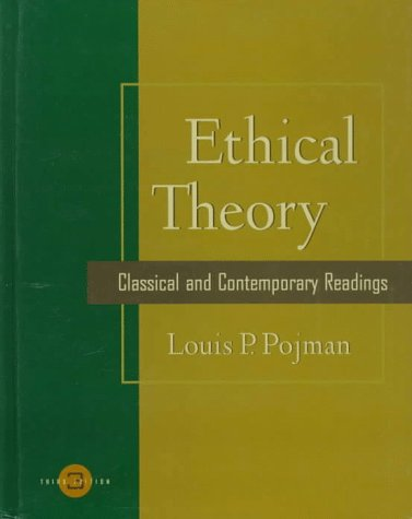 9780534529611: Ethical Theory: Classical and Contemporary Readings