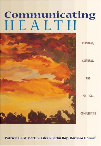 9780534531003: Communicating Health: Personal, Cultural, and Political Complexities (with InfoTrac) (Wadsworth Series in Speech Communication)