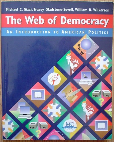 9780534531102: The Web of Democracy: An Introduction to American Politics (with InfoTrac)