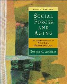 9780534533434: Social Forces and Aging: An Introduction to Social Gerontology