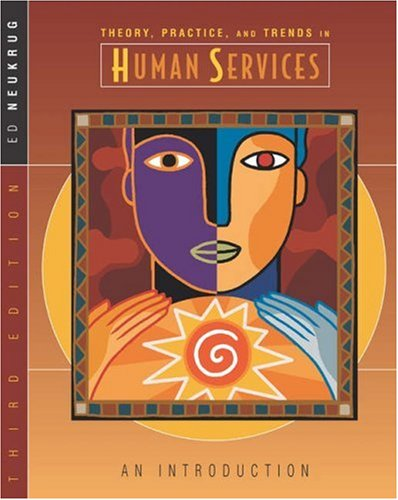 9780534533847: Theory, Practice, and Trends in Human Services: An Introduction