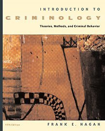 Introduction to Criminology: Theories, Methods, and Criminal: Frank E. Hagan