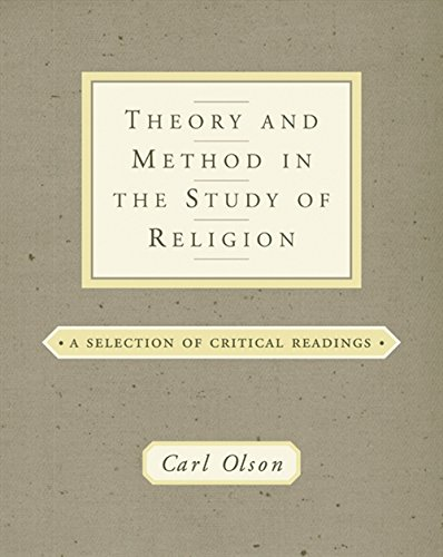 9780534534745: Theory and Method in the Study of Religion: A Selection of Critical Readings