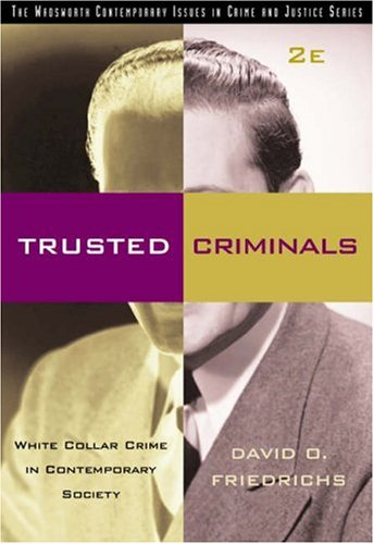 9780534535629: Trusted Criminals: White Collar Crime In Contemporary Society