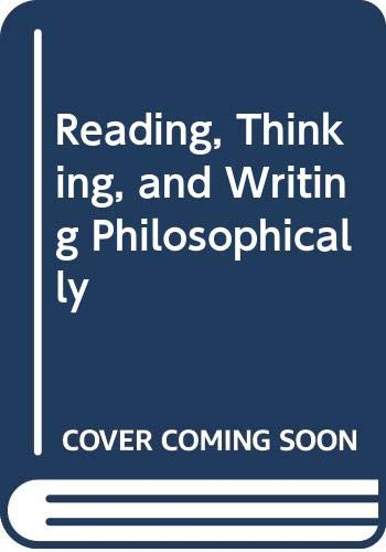 9780534535735: Reading, Thinking, and Writing Philosophically, 2nd