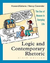 Logic and Contemporary Rhetoric: The Use of Reason in Everday Life (High School/Retail Version) (0534535844) by Kahane, Howard; Cavender, Nancy; Cavender, Nancy M.