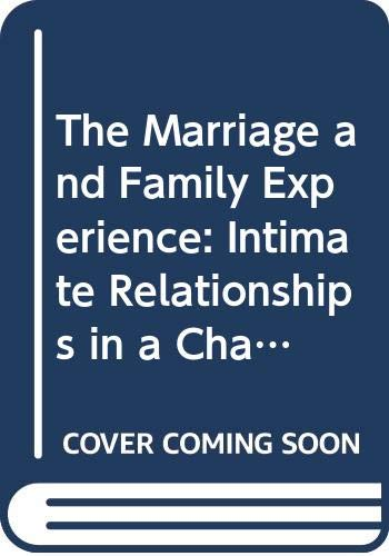 9780534537579: Marriage and Family Experience: Intimate Relationships in a Changing Society