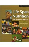 Life-Span Nutrition: Conception Through Life (with InfoTrac): Sharon Rady Rolfes,