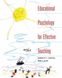 Educational Psychology for Effective Teaching: Kenneth T. Henson,