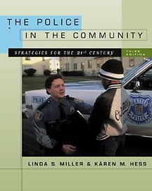 The Police in the Community: Strategies for: Miller, Linda S.;Hess,
