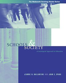 Schools and Society: A Sociological Approach to: Ballantine, Jeanne H.;