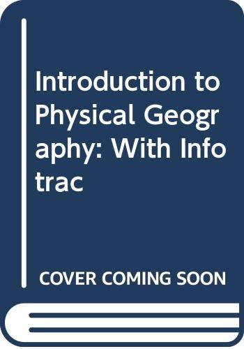 9780534541002: Introduction to Physical Geography (with InfoTrac)
