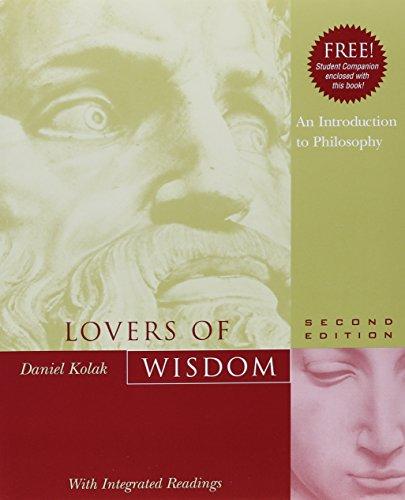 Lovers Wisdom: A Historical Introduction to Philosophy, by Kolak, 2nd Edition, Companion: Kolak, ...