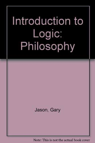 Introduction to Logic: Philosophy: Jason, Gary