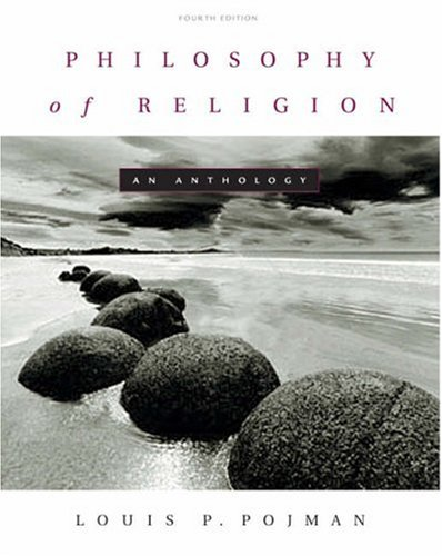 Philosophy of Religion: An Anthology: Pojman, Louis P