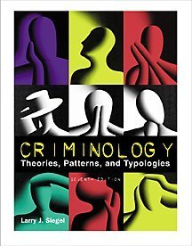 Criminology With Infotrac: Theories, Patterns, and Typologies: Larry J. Siegel