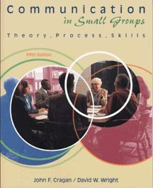 9780534545499: Communication in Small Groups: Theory, Process, Skills