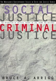 9780534545581: Social Justice/Criminal Justice: The Maturation of Critical Theory in Law, Crime, and Deviance (Contemporary Issues in Crime and Justice Series)