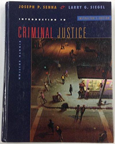 Introduction to Criminal Justice: Senna, Joseph P. And Siegel, Larry G.