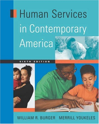 Human Services in Contemporary America (0534547478) by Burger, William R.; Youkeles, Merrill