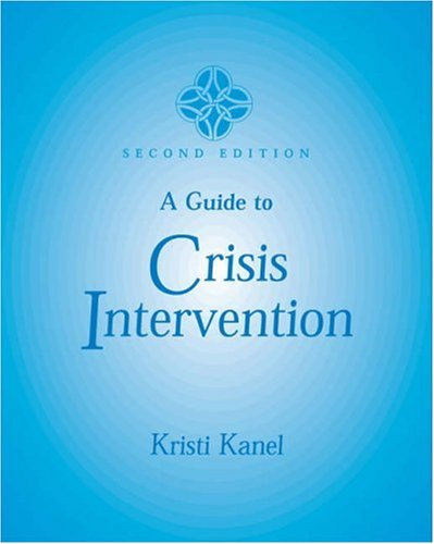 A Guide to Crisis Intervention: Kanel, Kristi