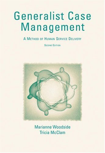 Generalist Case Management: A Method of Human Service Delivery (0534548970) by Woodside, Marianne R.; McClam, Tricia