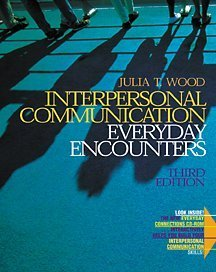 interpersonal communications by julia wood chapter Award-winning author julia t wood incorporates the latest communication research as she presents a pragmatic and skills of interpersonal communication.