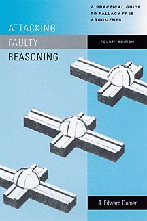 an analysis of an argument on attacking faulty reasoning by t edward damer An analysis of an argument on attacking faulty reasoning by t edward damer more essays like this: post hoc fallacy, t edward damer, attacking faulty reasoning.