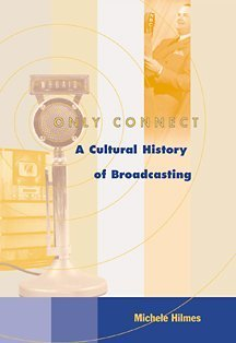 9780534551353: Only Connect: A Cultural History of Broadcasting in the United States (with InfoTrac)