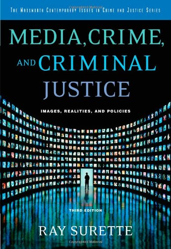 9780534551476: Media, Crime, and Criminal Justice: Images, Realities and Policies (Wadsworth Contemporary Issues in Crime and Justice)