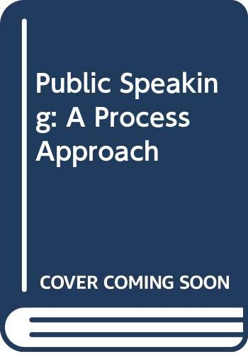 Public Speaking: A Process Approach: Sellnow, Deanna D.;