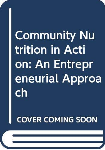 9780534551902: Community Nutrition in Action: An Entrepreneurial Approach (Non-InfoTrac Version)