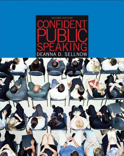 Confident Public Speaking (with CD-ROM and InfoTrac): Sellnow, Deanna D.