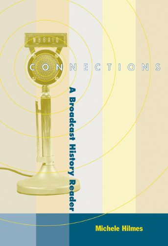9780534552176: Connections: A Broadcast History Reader (with InfoTrac) (Wadsworth Series in Broadcasting)