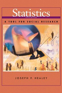 Statistics: A Tool for Social Research: Joseph F. Healey