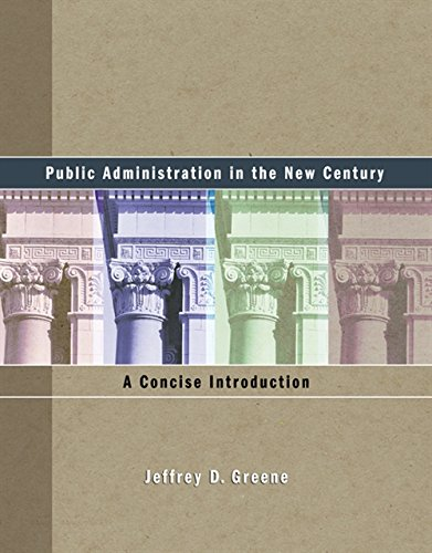 Public Administration in the New Century: A: Jeffrey D. Greene