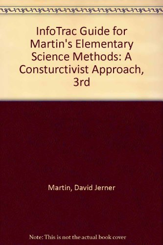9780534556518: InfoTrac Guide for Martin's Elementary Science Methods: A Constructivist Approach, 3rd