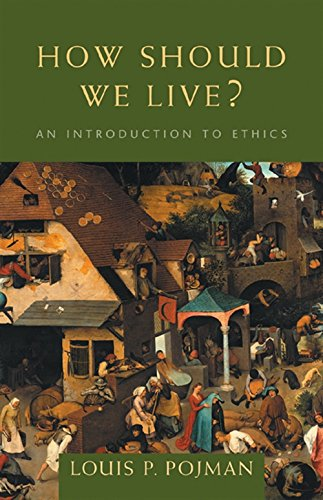 How Should We Live?: An Introduction to: Louis P. Pojman