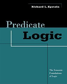 9780534558468: Predicate Logic: The Semantic Foundations of Logic
