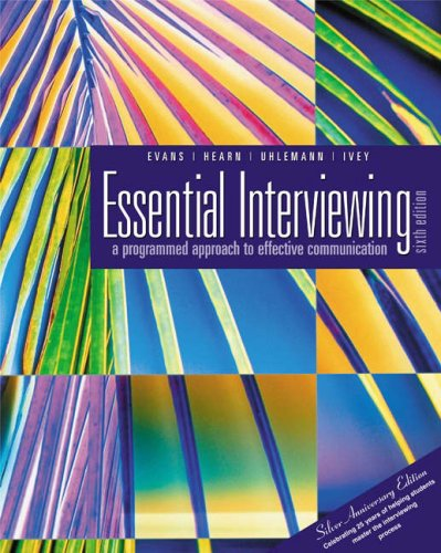 Essential Interviewing: A Programmed Approach to Effective: David R. Evans,