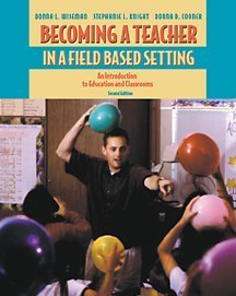 9780534559182: Becoming a Teacher in a Field-Based Setting: An Introduction to Education and Classrooms (with InfoTrac)
